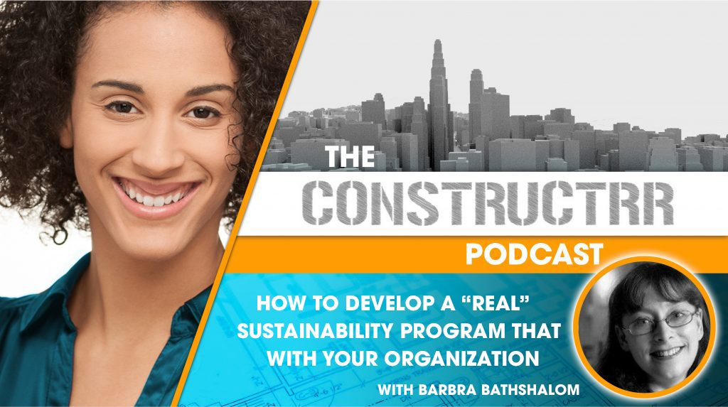 How to Develop a 'Real' Sustainability Program that Aligns with your Organization – w/ Barbra Batshalom from the Sustainable Performance Institute