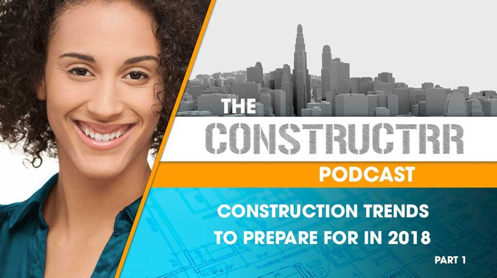 Construction Trends to Prepare for in 2018